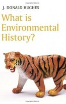 Hughes What is environmental history